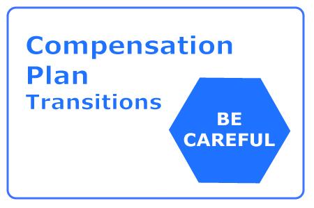 About Compensation Plan Transitions